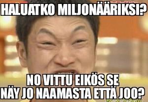 Haluatko miljonääriksi