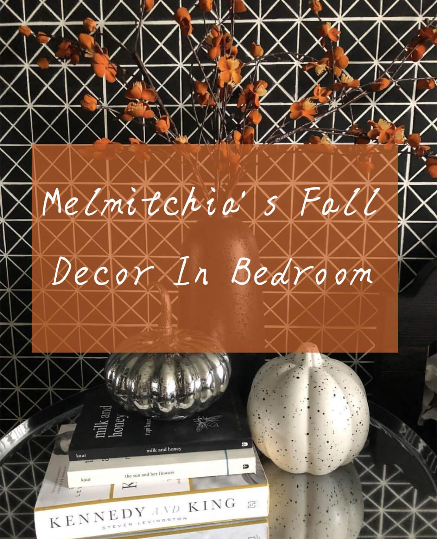 Melmitchia S Fall Decor In Bedroom