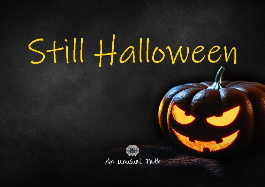 Still Halloween