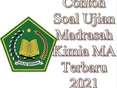 Contoh Soal Ujian Madrasah Kimia MA Terbaru 2021