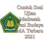 Contoh Soal Ujian Madrasah Seni Budaya MA Terbaru 2021