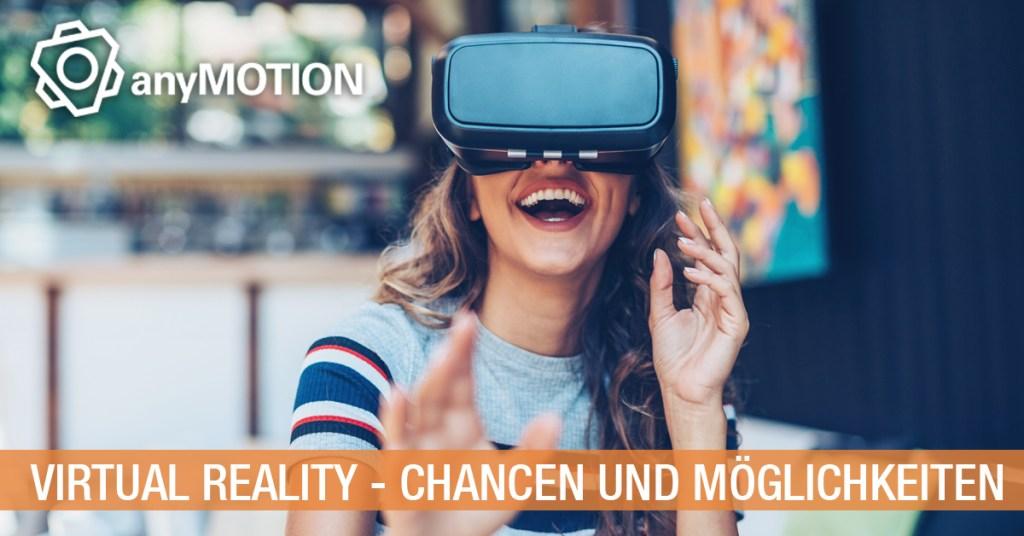 anyMOTION Whitepaper Virtual Reality Chancen und Möglichkeiten Internetagentur Düsseldorf Köln