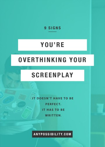 """Overthinking your screenplay will kill your creativity. Screenplay writing is more than screenplay format. It's more than the """"how-to."""" It's about trusting your instinct to tell a story instead of second guessing yourself. Get your script written by being honest about what's holding you back."""