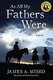 Jim Misko, As All My Fathers Were, Midlife fiction, Older Adult fiction