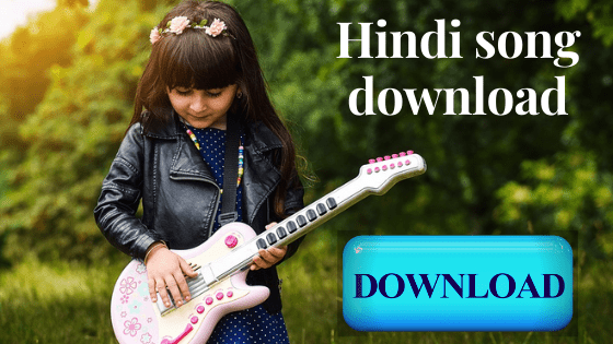 Hindi song download-all time hit Latest Hindi song download