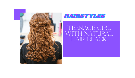 hairstyles for black teenage girl with natural hair