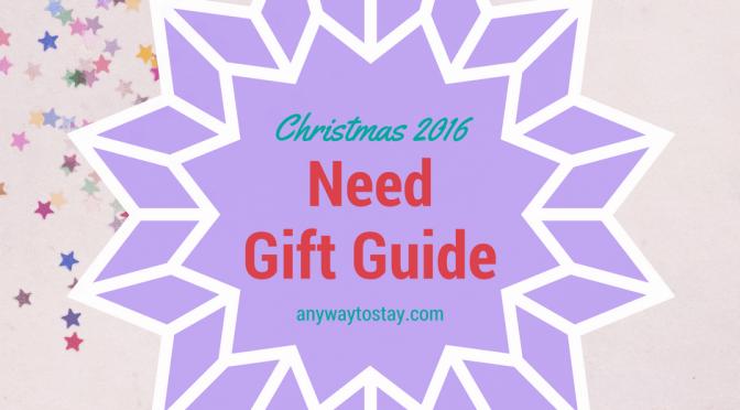 Christmas Gift Guide 2016 – Need