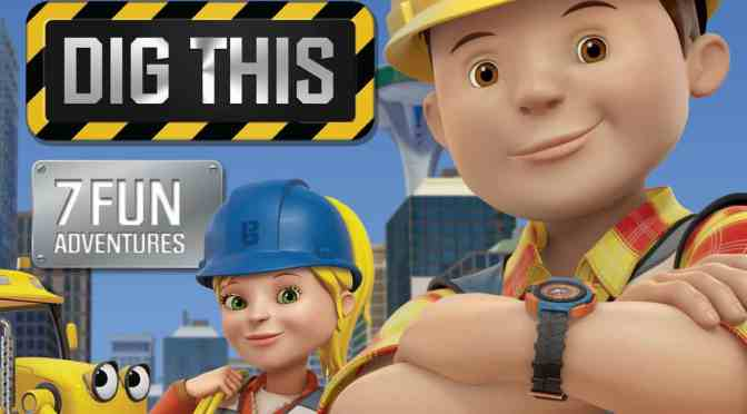 Bob The Builder – Dig This DVD Review & Competition