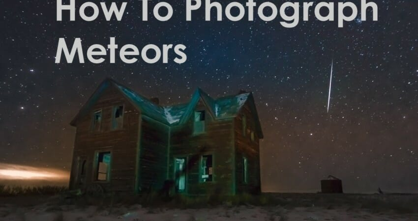 How To Photograph Meteors