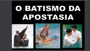 BATISMO DA APOSTASIA