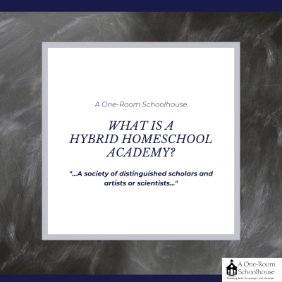 What is A One-Room Schoolhouse: A Hybrid Homeschool Academy?