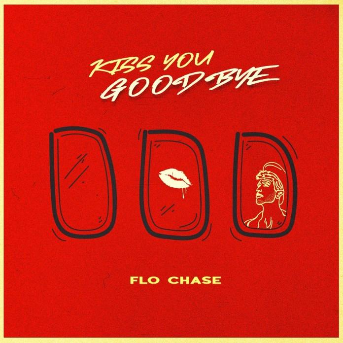 Kiss-You-Goodbye-Flo-Chase