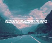 Nietzsche on the Moralist's You Should