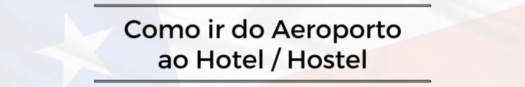 Santiago-Chile-primeiros-passos-transfer-aeroporto-hotel Santiago Chile - Primeiros passos (Parte 2)