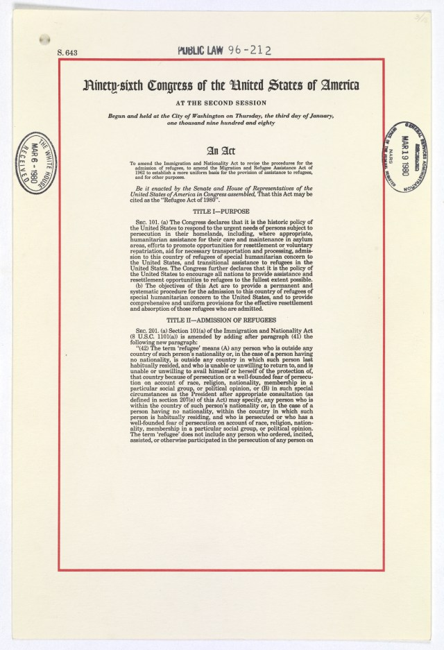 A bill to amend the Immigration and Nationality Act to revise the procedures for the admission of refugees, to amend the Migration and Refugee Assistance Act of 1962 to establish a more uniform basis for the provision of assistance to refugees, and for other purposes, page one (Public Law 96-212—The Refugee Act of 1980), approved March 17, 1980 National Archives, General Records of the U.S. Government