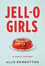 Allie Rowbottom, Jell-O Girls