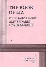 Amy Sedaris and David Sedaris, The Book of Liz.