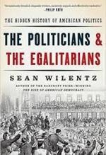 Sean Wilentz, The Politicians and the Egalitarians
