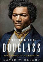 Frederick Douglass by David Blight