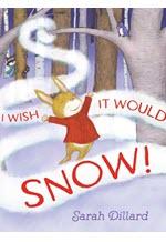 Sarah Dillard, I wish it would snow