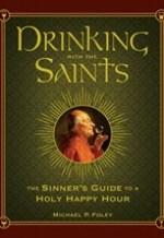 Michael P. Foley, Drinking With the Saints