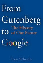 Tom Wheeler, From Gutenberg to Google