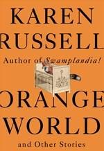 Karen Russell, Orange World