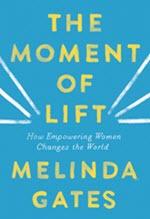 Melinda Gates, The Moment of Lift