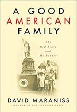David Maraniss, A Good American Family