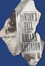 Roxana Robinson, Dawson's Fall