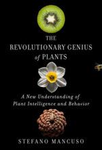 Stefano Mancuso, The Revolutionary Genius of Plants