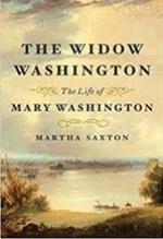Martha Saxton, The Widow Washington: The Life of Mary Washington