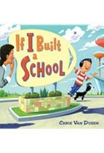 Chris Van Dusen, If I Built a School
