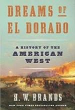 H.W. Brands, Dreams of El Dorado