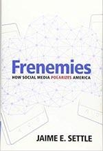 Jaime E. Settle, Frenemies
