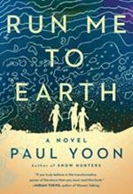 Paul Yoon, Run Me to Earth