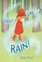 Sarah Dillard, I Don't Like Rain!