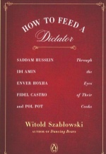 Witold Szablowski, How to Feed a Dictator