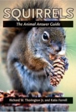 Richard W. Thorington Jr. and Katie Ferrell, Squirrels: The Animal Answer Guide