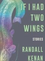 Randall Kenan, If I Had Two Wings