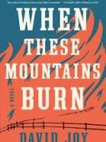 David Joy, When These Mountains Burn