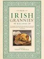 Our Irish Grannies' Recipes. Eoin Purcell, ed.