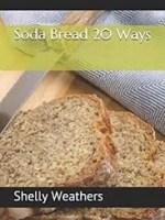 Shelly Weathers, Soda Bread 20 Ways