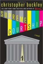 Christopher Buckley, Supreme Courtship
