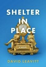 David Leavitt, Shelter in Place
