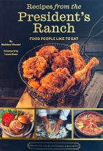 Matthew Wendel, Recipes from the President's Ranch