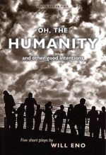 Will Eno, Oh, The Humanity