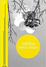 Will Eno, Wakey, Wakey