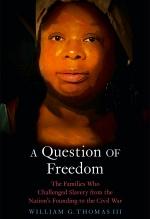 William G. Thomas III, A Question of Freedom