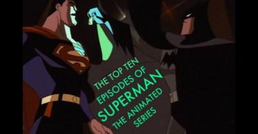 Top Ten Episodes of Superman TAS